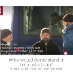 Why Would Clergy Stand in Front of a Train?