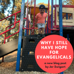 Why I Still Have Hope For Evangelicals